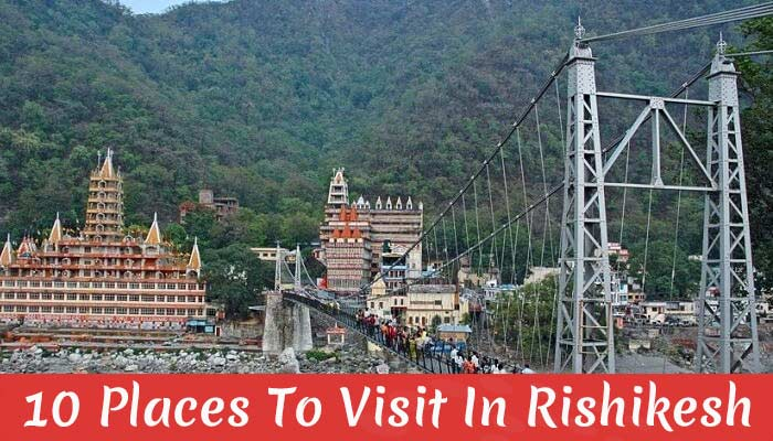 10 Places To Visit In Rishikesh (With Photos)